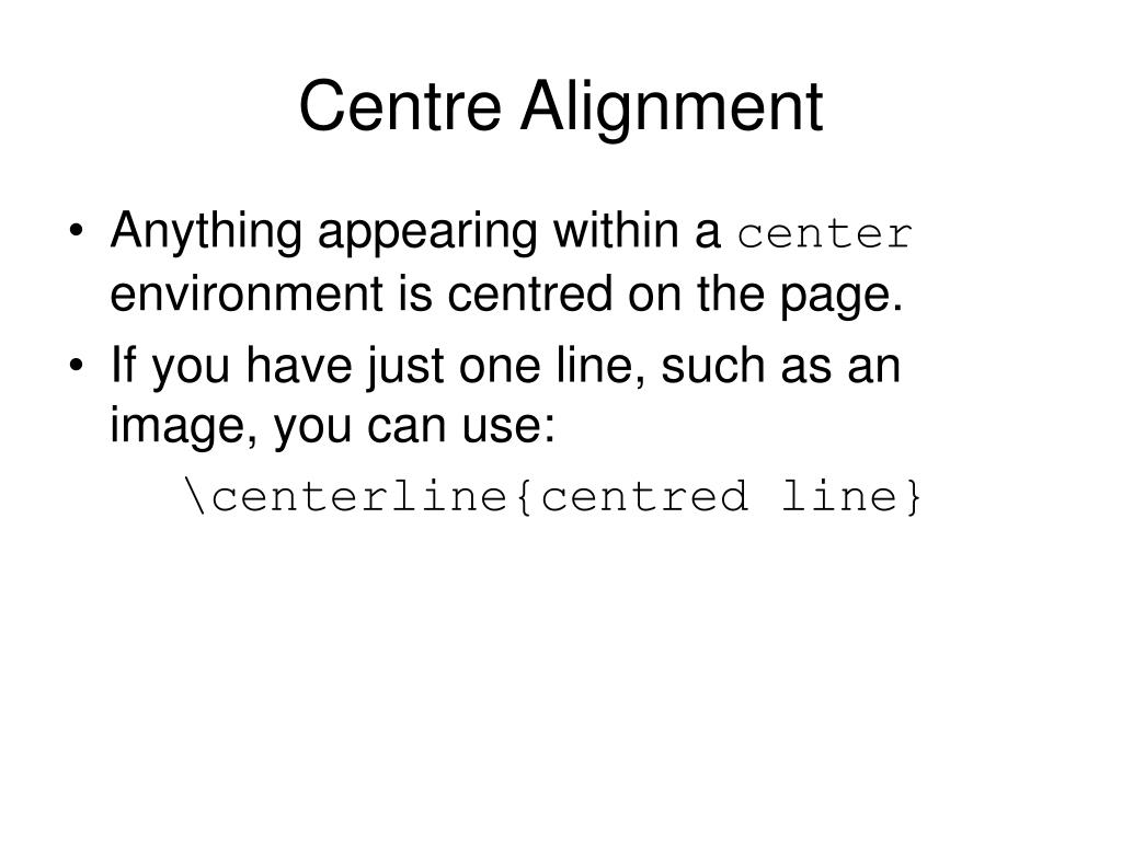 Centre Alignment