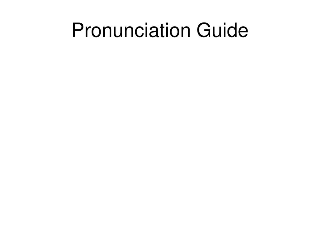 Pronunciation Guide