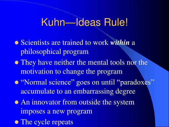 Kuhn—Ideas Rule!