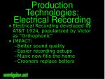 production technologies electrical recording