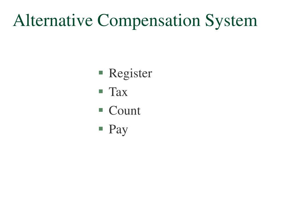 Alternative Compensation System