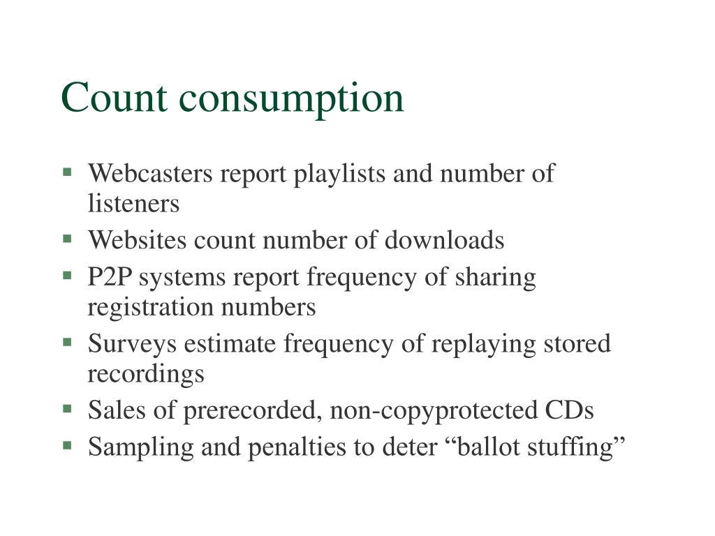 Count consumption