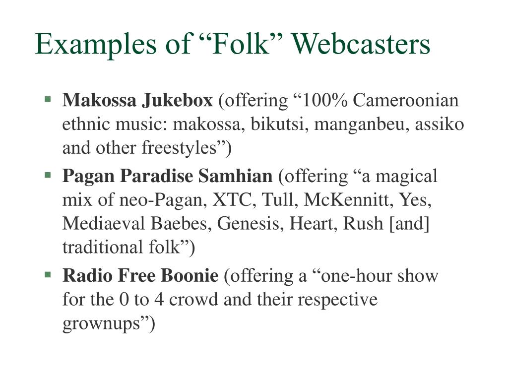 "Examples of ""Folk"" Webcasters"