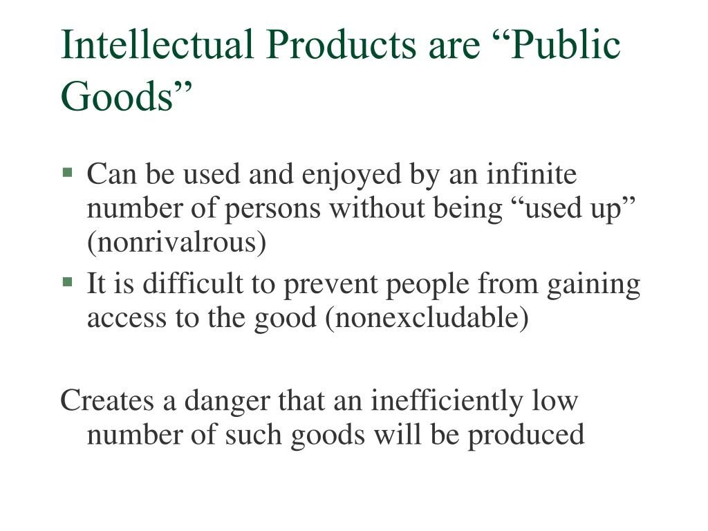 "Intellectual Products are ""Public Goods"""