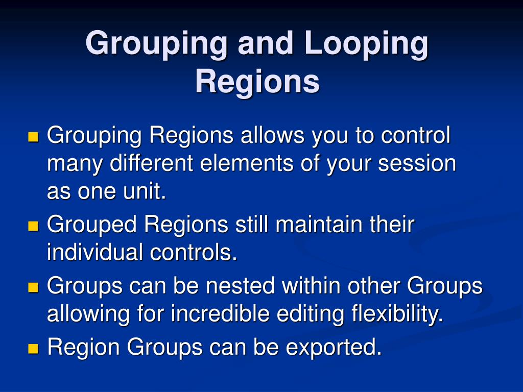 Grouping and Looping Regions