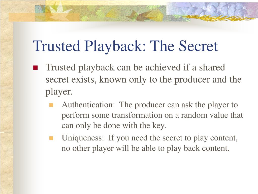 Trusted Playback: The Secret