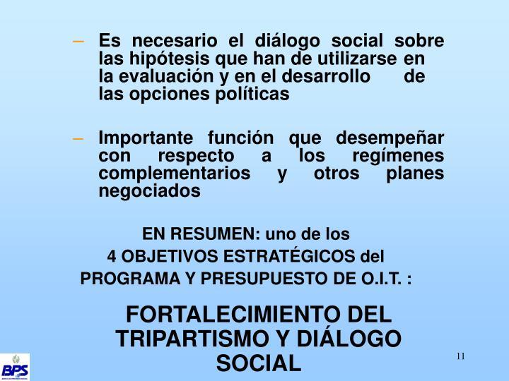Es necesario el diálogo social sobre las hipótesis que han de utilizarse en la evaluación y en el desarrollo de las opciones políticas
