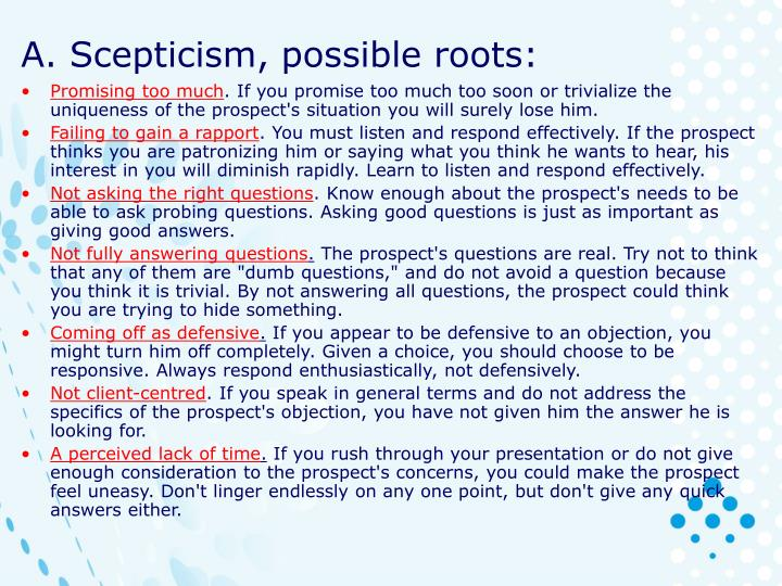 A. Scepticism, possible roots: