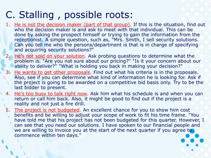 C. Stalling , possible roots: