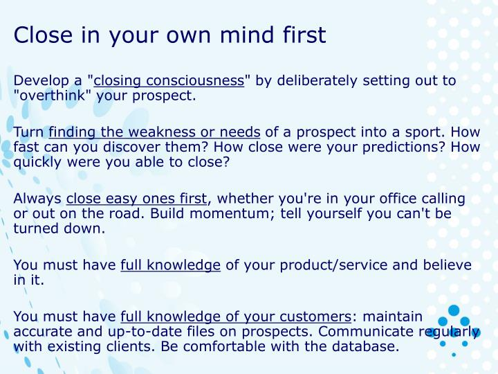 Close in your own mind first