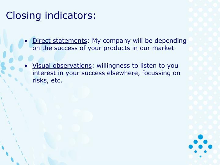 Closing indicators: