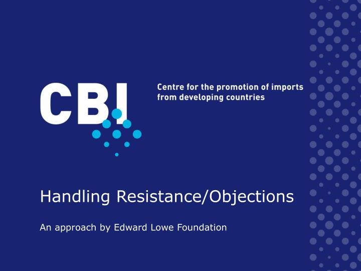 Handling Resistance/Objections