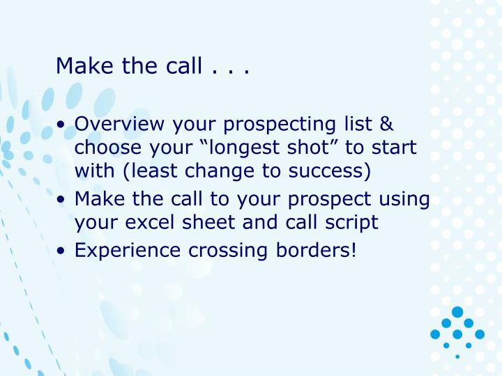 Make the call . . .