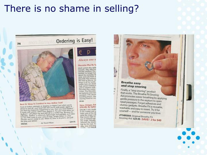 There is no shame in selling?