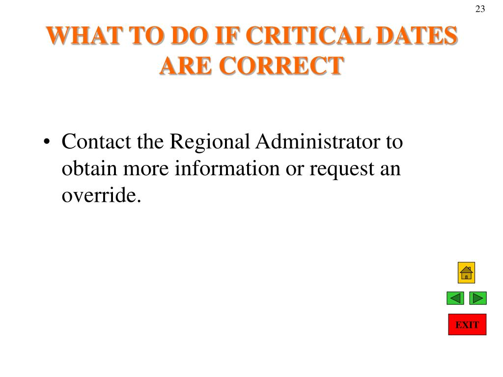 WHAT TO DO IF CRITICAL DATES ARE CORRECT