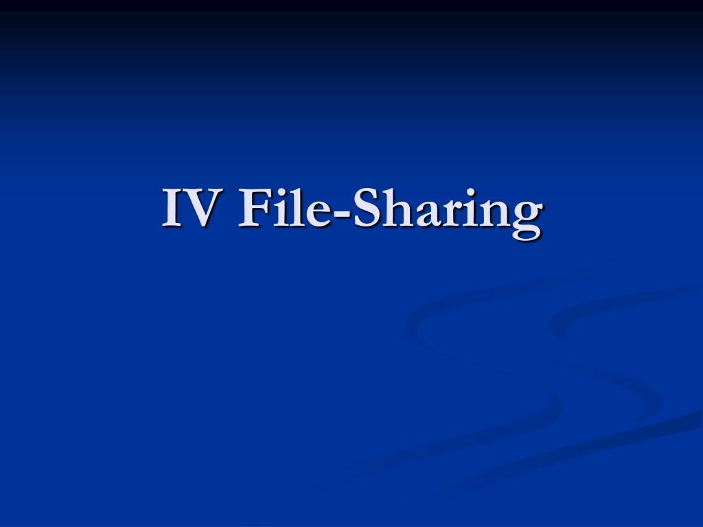 IV File-Sharing