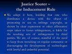 justice souter the inducement rule