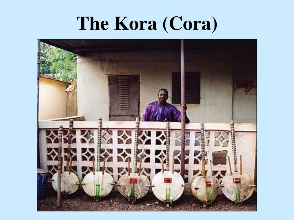 The Kora (Cora)