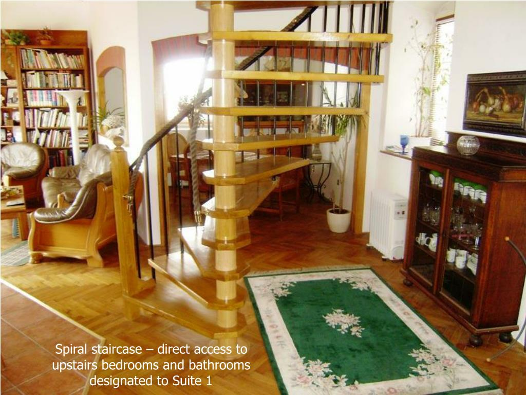 Spiral staircase – direct access to upstairs bedrooms and bathrooms designated to Suite 1