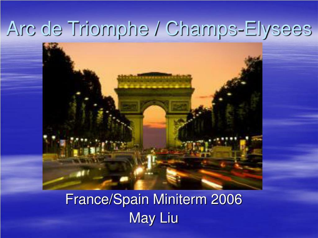 Arc de Triomphe / Champs-Elysees