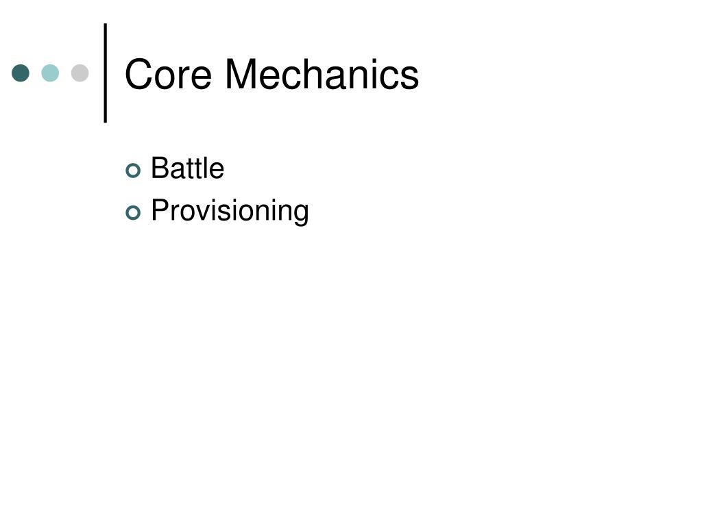 Core Mechanics