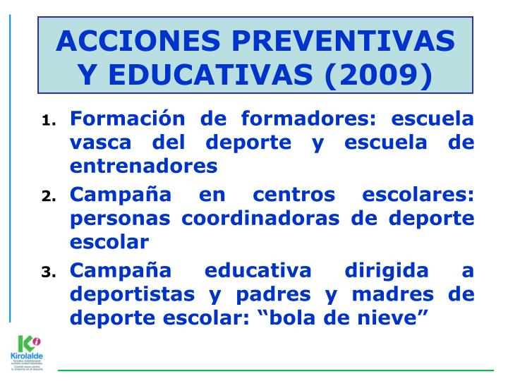 ACCIONES PREVENTIVAS Y EDUCATIVAS (2009)