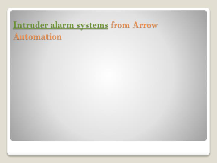 Intruder alarm systems from arrow automation