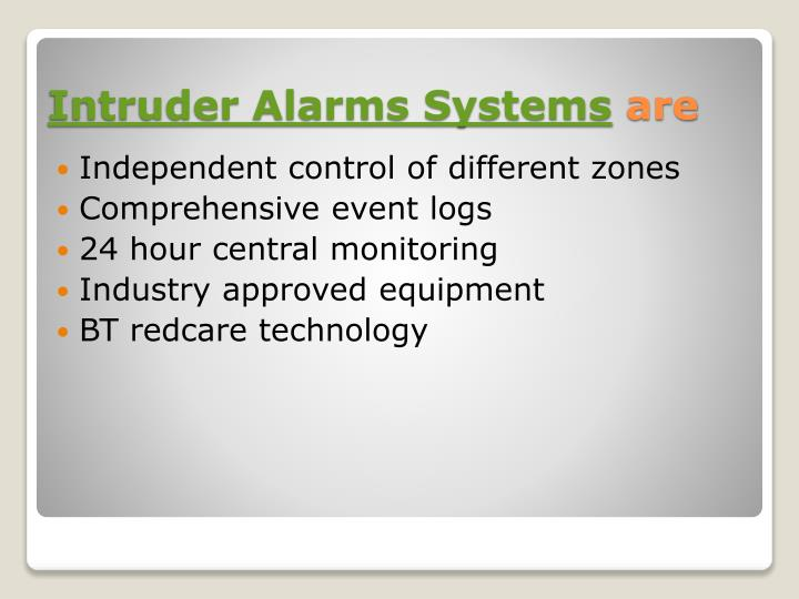 Intruder alarms systems are