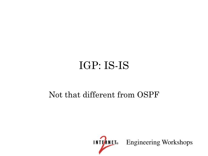Igp is is