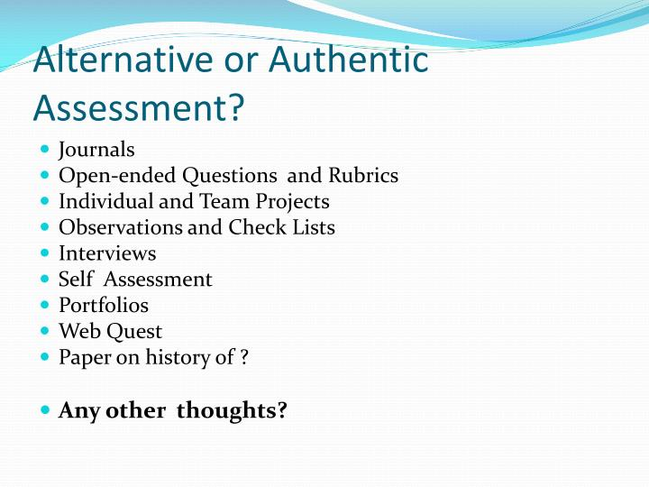 Alternative or Authentic Assessment?