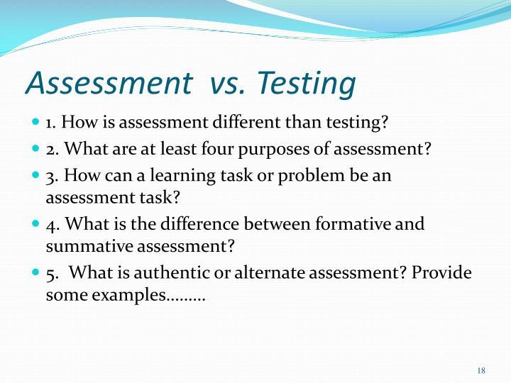 Assessment  vs. Testing