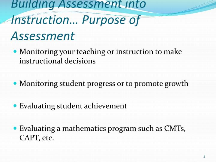 Building Assessment into Instruction… Purpose of Assessment