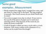 some good examples measurement