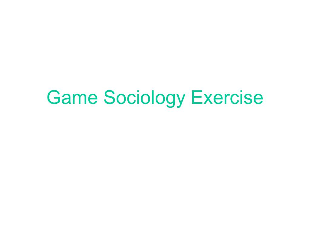 Game Sociology Exercise