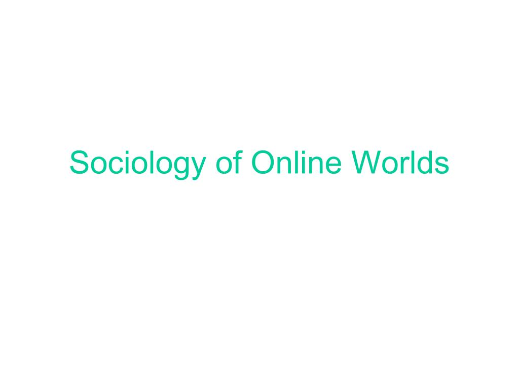 Sociology of Online Worlds