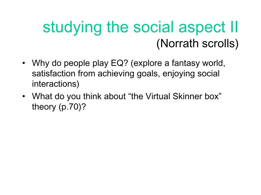 studying the social aspect II