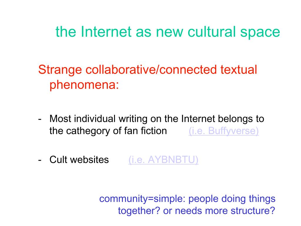 the Internet as new cultural space