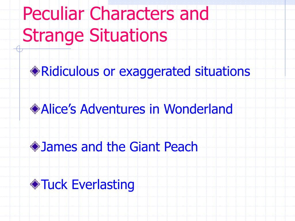 Peculiar Characters and