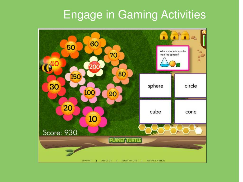 Engage in Gaming Activities