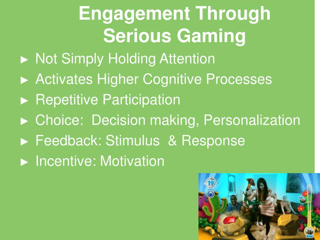 Engagement Through Serious Gaming