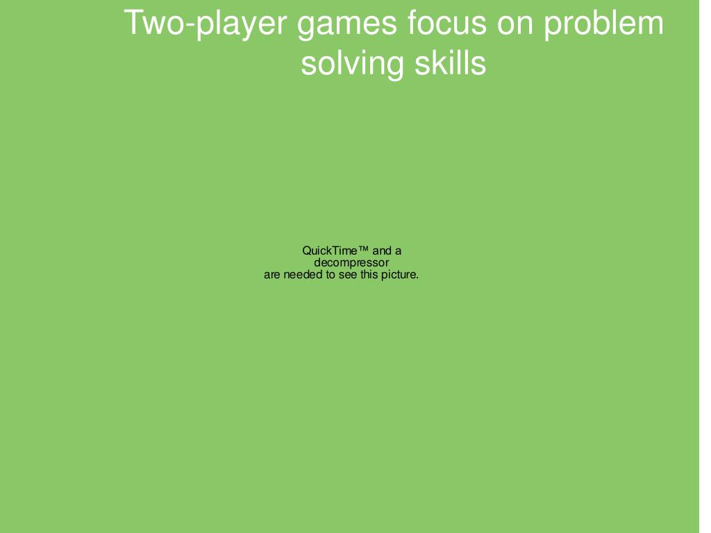 Two-player games focus on problem solving skills