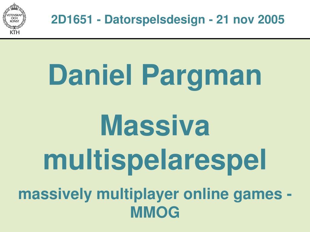 2D1651 - Datorspelsdesign - 21 nov 2005
