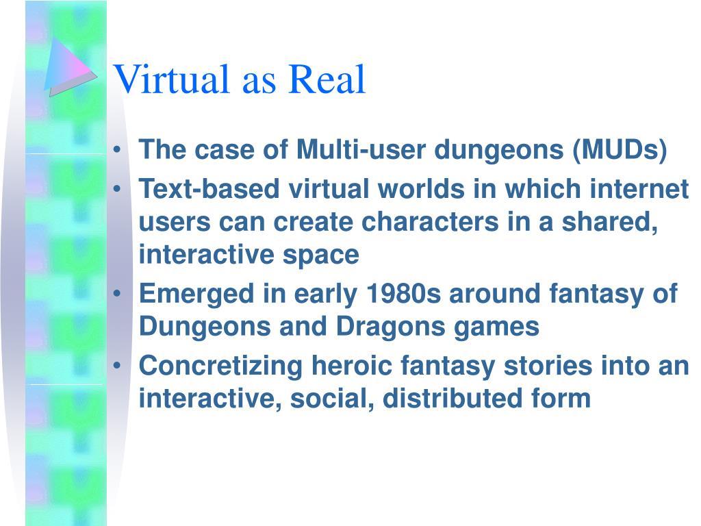 Virtual as Real