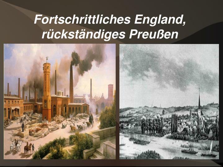 Fortschrittliches England, rückständiges Preußen