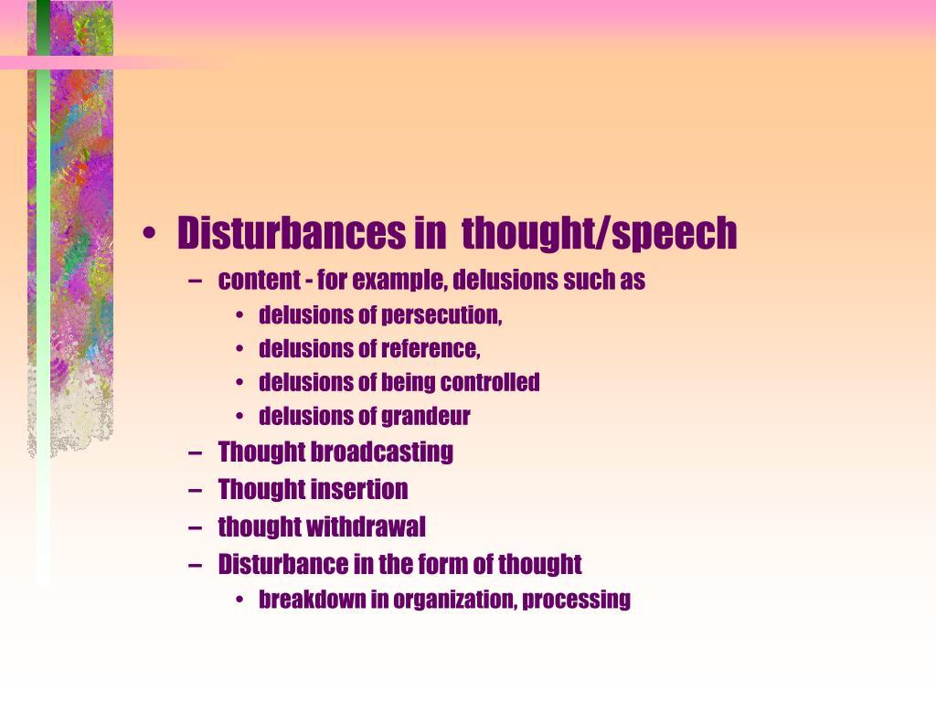 Disturbances in  thought/speech