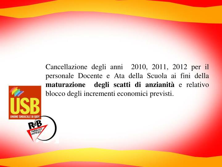 Cancellazione degli anni  2010, 2011, 2012 per il personale Docente e Ata della Scuola ai fini della