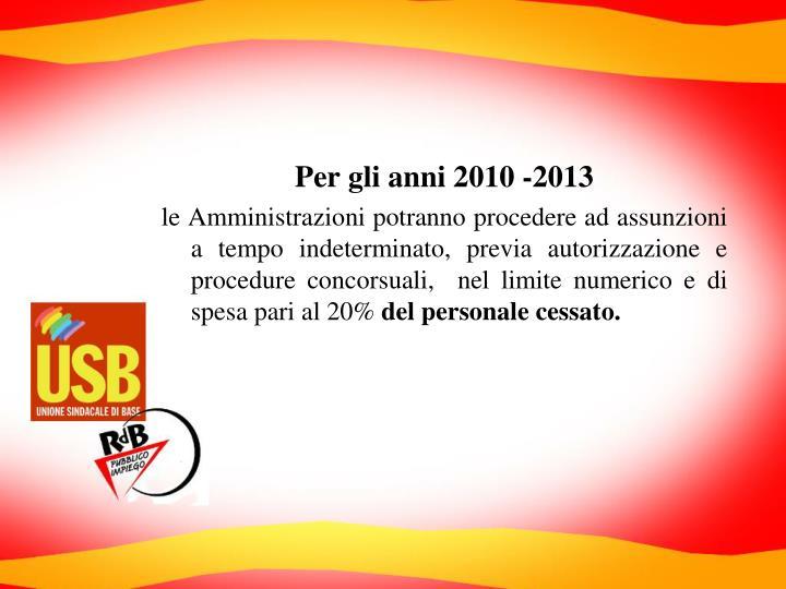Per gli anni 2010 -2013