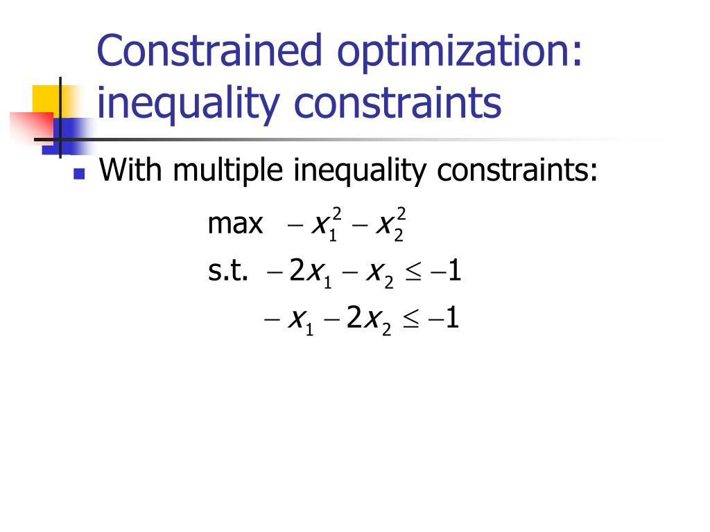 Constrained optimization: inequality constraints