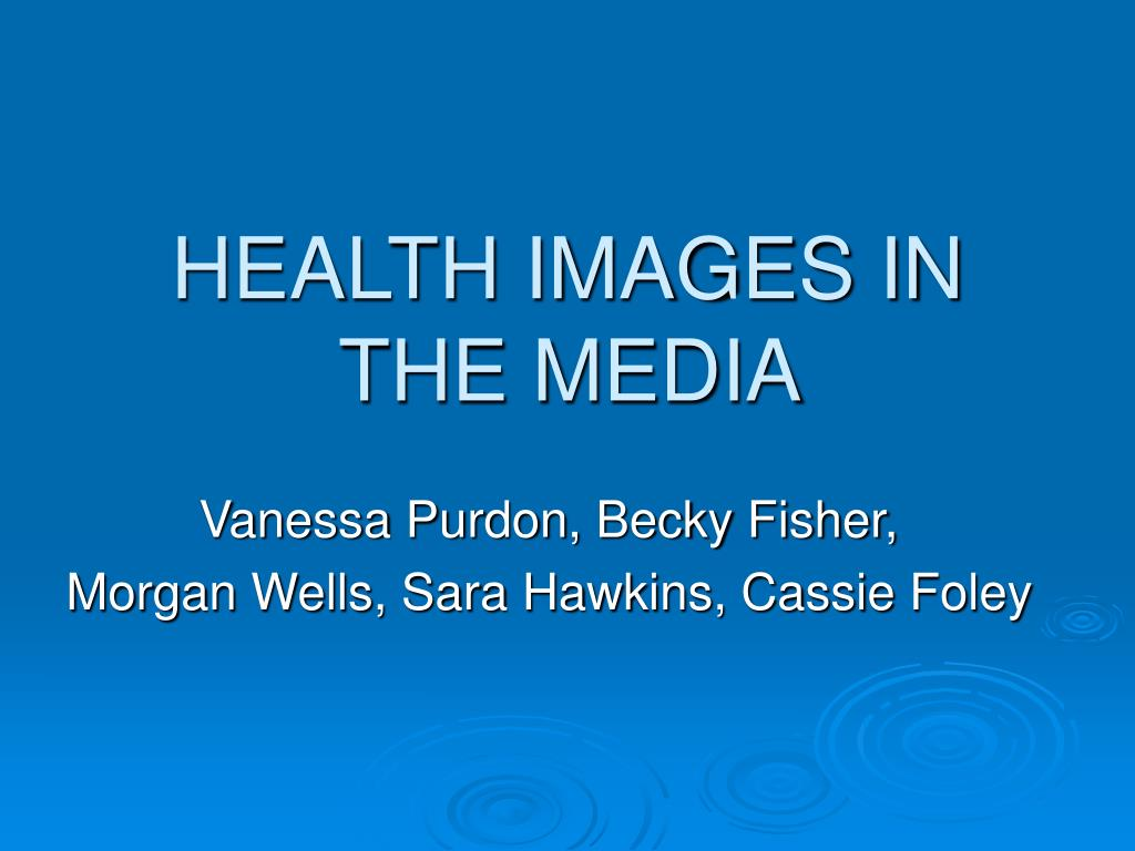 HEALTH IMAGES IN THE MEDIA