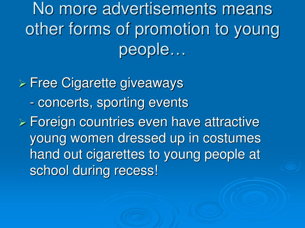 No more advertisements means other forms of promotion to young people…